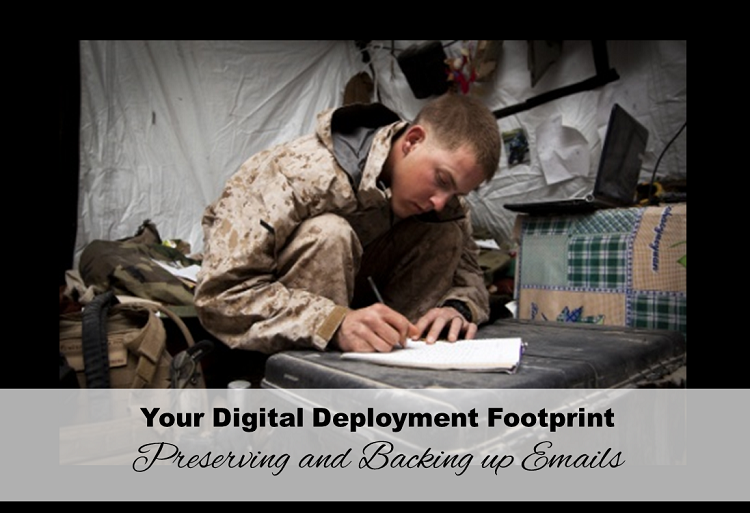 Your Digital Deployment Footprint: Preserving and Backing up Emails