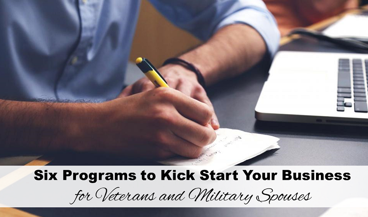Six Programs to Kick Start Your Business: Veterans and Military Spouses